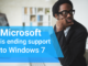 Microsoft is ending support to Windows 7