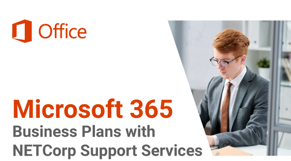 Microsoft 365 Business Plans With NETCorp Support Services 1